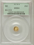 California Fractional Gold: , Undated 25C Liberty Round 25 Cents, BG-222, R.2, MS64 PCGS. PCGSPopulation (105/16). NGC Census: (21/11). (#10407)...