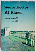 Books:Sporting Books, Fred Missildine. Score Better At Skeet. Winchester, 1972.Review copy with press and slip. Minor wear. Very good...