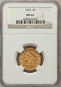 Liberty Half Eagles: , 1892 $5 MS61 NGC. NGC Census: (582/1050). PCGS Population(150/469). Mintage: 753,400. Numismedia Wsl. Price for problemfr...