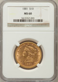 Liberty Eagles: , 1881 $10 MS60 NGC. NGC Census: (1117/9361). PCGS Population(909/3535). Mintage: 3,877,260. Numismedia Wsl. Price for probl...