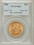 Liberty Eagles: , 1881 $10 MS62 PCGS. PCGS Population (1346/276). NGC Census:(3250/647). Mintage: 3,877,260. Numismedia Wsl. Price for probl...