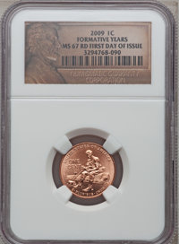 2009 1C Formative Years First Day of Issue MS67 Red NGC. . NGC Census: (0/0). PCGS Population (4/0). Numismedia Wsl. Pri...