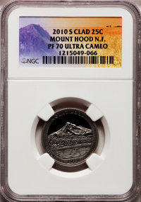 2010-S 25C Mount Hood National Forest Clad PR70 Ultra Cameo NGC. NGC Census: (0). PCGS Population (205). (#418849)...(PC...