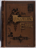 Books:Americana & American History, L. P. Brockett. Our Western Empire: Or the New West Beyond theMississippi. Garretson, 1882. Later edition. Hinges b...