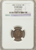 Coins of Hawaii, 1883 10C Hawaii Ten Cents -- Soldered -- NGC Details. VF. NGCCensus: (5/343). PCGS Population (27/562). Mintage: 250,000. ...