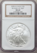 Modern Bullion Coins, 2008-W $1 Rev of 2007 Silver Eagle MS69 NGC. PCGS Population(1509/192). (#396437)...