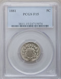 Shield Nickels: , 1881 5C Fine 15 PCGS. PCGS Population (9/190). NGC Census: (3/120).Mintage: 68,800. Numismedia Wsl. Price for problem free...