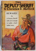 Books:Fiction, Clarence E. Mulford. The Deputy Sheriff. Doubleday, Doran,1930. First edition, first printing. Foxing. One-inch gou...