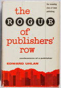 Books:Books about Books, Edward Uhlan. INSCRIBED. The Rogue of Publishers' Row. Exposition Press, 1956. First edition, first printing. Sign...