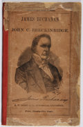 Books:Americana & American History, Lives of James Buchanan and John C. Breckinridge. Derby,1856. Later edition. Publisher's wrappers. Worn. Heavy nota...