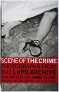 Books:Photography, James Ellroy [introduction]. SIGNED. Scene of the Crime:Photographs from the LAPD Archive. Abrams, 2004. First ...