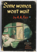 Books:Mystery & Detective Fiction, [Erle Stanley Gardner]. A. A. Fair. Some Women Won't Wait.William Morrow, 1953. First edition. Some wear, toning, m...