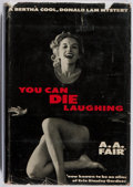 Books:Mystery & Detective Fiction, [Erle Stanley Gardner]. A. A. Fair. You Can Die Laughing.William Morrow, 1957. First edition. Some wear, toning, mi...