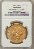 Liberty Double Eagles, 1863-S $20 -- Improperly Cleaned -- NGC Details. AU. NGC Census:(89/507). PCGS Population (50/240). Mintage: 966,570. Numi...
