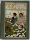 Books:Children's Books, James Whitcomb Riley. While the Heart Beats Young.Bobbs-Merrill, 1906. Later impression. Hinges and bindingcracked...