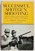 Books:Sporting Books, Andrew A. Montague. Successful Shotgun Shooting. Winchester,1971. First edition, first printing. Jacket sunned ...