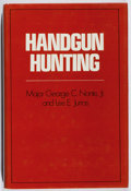 Books:Sporting Books, George C. Nonte, Jr., et al. INSCRIBED. Handgun Hunting.Winchester, 1975. First edition, first printing. Signed a...