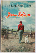Books:Sporting Books, Jimmy Robinson. INSCRIBED. The Life and Times of JimmyRobinson. Associated Lithographers, 1973. Later edition. ...