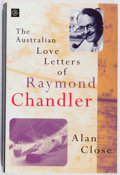 Books:Biography & Memoir, Alan Close. INSCRIBED. The Australian Love Letters of Raymond Chandler. McPhee Gribble, 1995. First edition, first p...