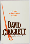Books:Biography & Memoir, James Wakefield Burke. SIGNED. David Crockett. Eakin Press,1984. First edition, first printing. Signed by the aut...