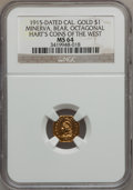 California Gold Charms, 1915 One California Gold, Minerva, Bear, Octagonal MS64 NGC. Ex: Hart's Coins Of The West....