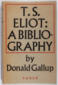 Books:Reference & Bibliography, Donald Gallup. T. S. Eliot: A Bibliography. Faber &Faber, 1952. First edition, first printing. Price-clipped. T...