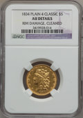Classic Half Eagles: , 1834 $5 Plain 4 -- Cleaned, Rim Damage -- NGC Details. AU. NGCCensus: (132/1238). PCGS Population (148/473). Mintage: 657,...