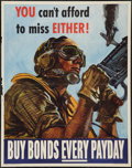 "Movie Posters:War, World War II Propaganda (U.S. Government Printing Office, 1944).War Bond Poster (22"" X 28"") ""You Can't Afford to Miss Eithe..."