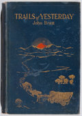 Books:Americana & American History, John Bratt. Trails of Yesterday. University Publishing,1921. First edition, first printing. Owner's name. Hinges cr...