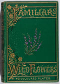Books:Natural History Books & Prints, F. Edward Hulme. Familiar Wild Flowers. Cassell, [n. d.]. Later impression. Color plates. Toning and foxing. Own...