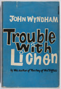 Books:Science Fiction & Fantasy, John Wyndham. Trouble with Lichen. Michael Joseph, 1960. First edition, first printing. Minor foxing. Address la...