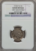 Buffalo Nickels: , 1918/7-D 5C -- Obv Scratched -- NGC Details. Good. NGC Census:(76/544). PCGS Population (170/954). Mintage: 8,362,000. Num...