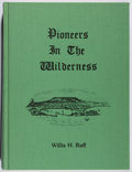 Books:Americana & American History, Willis H. Raff. Pioneers in the Wilderness. Cook CountyHistorical Society, 1981. Second printing. Fine....