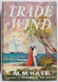 Books:Fiction, M. M. Kaye. Trade Wind. Coward-McCann, 1964. First Americanedition, first printing. Owner's name. Minor wear to...
