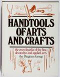 Books:Art & Architecture, Diagram Group. Handtools of Arts and Crafts. St. Martin's, 1981. First edition, first printing. Fine....