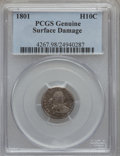 Early Half Dimes, 1801 H10C -- Surface Damage -- Genuine PCGS. V-1, LM-2, R.4....