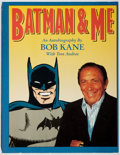 Books:Biography & Memoir, Bob Kane. INSCRIBED. Batman & Me. Eclipse, 1989. First trade edition, first printing. Signed and inscribed by the ...