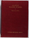 Books:Natural History Books & Prints, Ralph Stockman Tarr, et al. Alaskan Glacier Studies. National Geographic, 1914. First edition, first printing. Front...