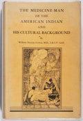 Books:Americana & American History, William Thomas Corlett. The Medicine-Man of the AmericanIndian. Thomas, 1935. First edition, first printing. Of...