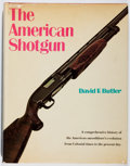 Books:Sporting Books, David F. Butler. The American Shotgun. Winchester, 1973. First edition, first printing. Toning and light wear. Very ...