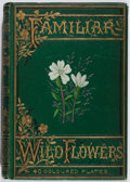 Books:Natural History Books & Prints, F. Edward Hulme. Familiar Wild Flowers. Cassell, [n. d.]. Later edition. Toning and scattered foxing. Color plates. ...