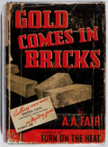 Books:Mystery & Detective Fiction, [Erle Stanley Gardner] A. A. Fair. Gold Comes in Bricks.Morrow, 1940. Leaning with cracked hinges. Ex-library with ...