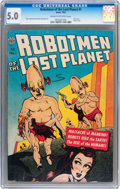 Golden Age (1938-1955):Science Fiction, Robotmen of the Lost Planet #1 (Avon, 1952) CGC VG/FN 5.0 Cream tooff-white pages....