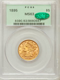 Liberty Half Eagles: , 1895 $5 MS63 PCGS. CAC. PCGS Population (589/162). NGC Census:(1399/522). Mintage: 1,345,936. Numismedia Wsl. Price for pr...