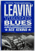 Books:Mystery & Detective Fiction, Ace Atkins. SIGNED. Leavin' Trunk Blues. Dunne, 2000. First edition, first printing. Signed by the author. F...