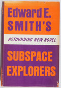 Books:Science Fiction & Fantasy, Edward E. Smith. Subspace Explorers. Canaveral, 1965. First edition, first printing. Sunning and offsetting. Bio-pre...