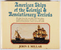 Books:Americana & American History, John F. Millar. American Ships of the Colonial and RevolutionaryPeriods. Norton, 1978. First edition, first pri...