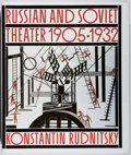 Books:Non-fiction, Konstantin Rudnitsky. Russian and Soviet Theater 1905-1932. Abrams, 1988. First American edition, first printing. Gi...