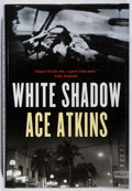 Books:Mystery & Detective Fiction, Ace Atkins. SIGNED. White Shadow. Putnam, 2006. Firstedition, first printing. Signed by the author. Fine....