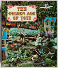Books:Non-fiction, Jac Remise, et al. The Golden Age of Toys. Edita Lausanne, 1967. First American edition, first printing. Minor rubbi...